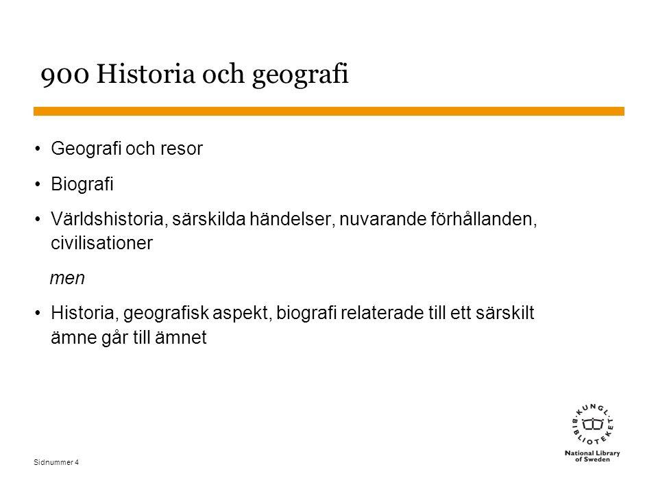 Sidnummer 4 900 Historia och geografi Geografi och resor Biografi Världshistoria, särskilda händelser, nuvarande förhållanden, civilisationer men Hist