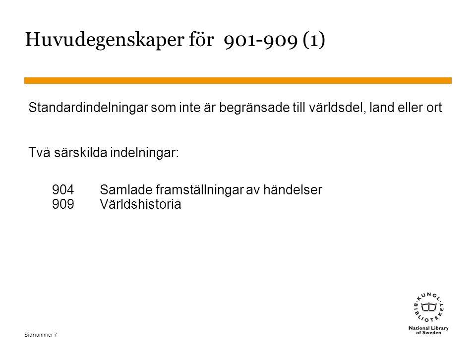 Sidnummer 7 Huvudegenskaper för 901-909 (1) Standardindelningar som inte är begränsade till världsdel, land eller ort Två särskilda indelningar: 904Sa