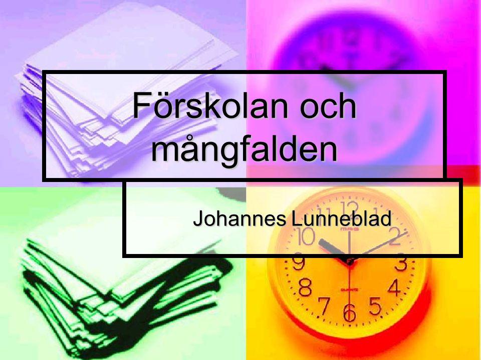 Förskolan och mångfalden Johannes Lunneblad