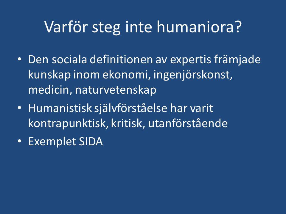 Varför steg inte humaniora? Den sociala definitionen av expertis främjade kunskap inom ekonomi, ingenjörskonst, medicin, naturvetenskap Humanistisk sj