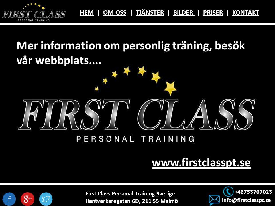 First Class Personal Training Sverige Hantverkaregatan 6D, 211 55 Malmö +46733707023 info@firstclasspt.se HEMHEM | OM OSS | TJÄNSTER | BILDER | PRISER | KONTAKTOM OSSTJÄNSTERBILDER PRISERKONTAKT Mer information om personlig träning, besök vår webbplats....