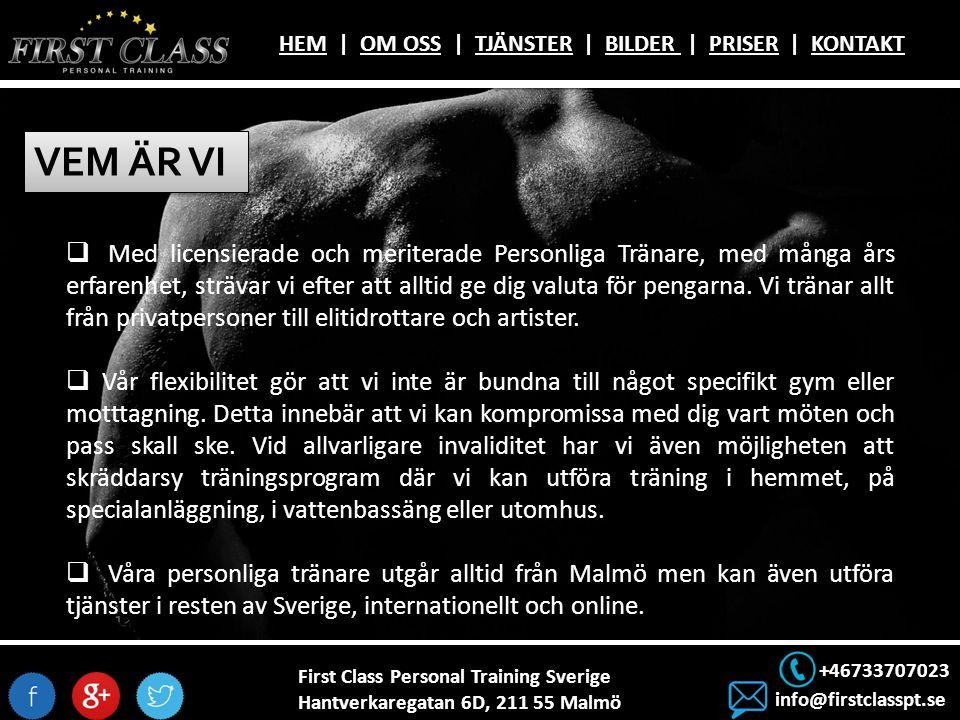 First Class Personal Training Sverige Hantverkaregatan 6D, 211 55 Malmö +46733707023 info@firstclasspt.se HEMHEM | OM OSS | TJÄNSTER | BILDER | PRISER | KONTAKTOM OSSTJÄNSTERBILDER PRISERKONTAKT VEM ÄR VI  Med licensierade och meriterade Personliga Tränare, med många års erfarenhet, strävar vi efter att alltid ge dig valuta för pengarna.