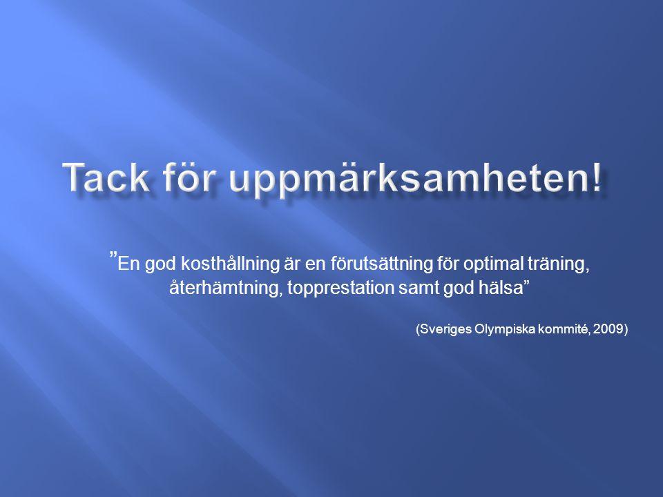 En god kosthållning är en förutsättning för optimal träning, återhämtning, topprestation samt god hälsa (Sveriges Olympiska kommité, 2009)