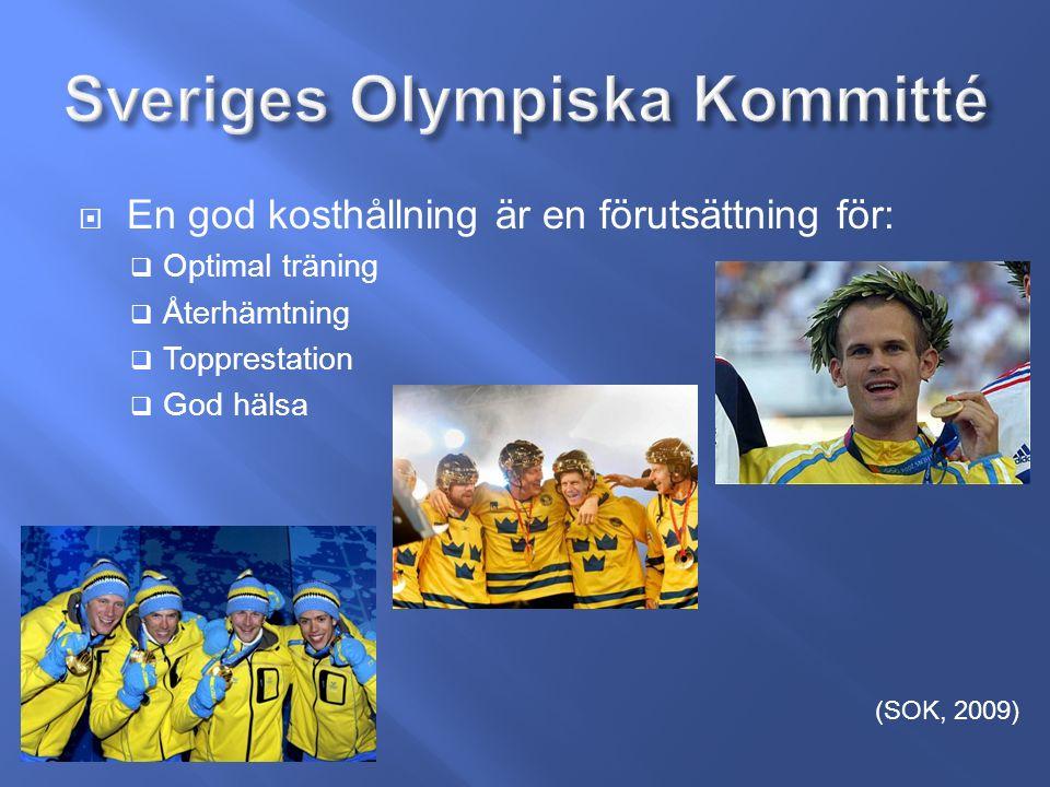  En god kosthållning är en förutsättning för:  Optimal träning  Återhämtning  Topprestation  God hälsa (SOK, 2009)