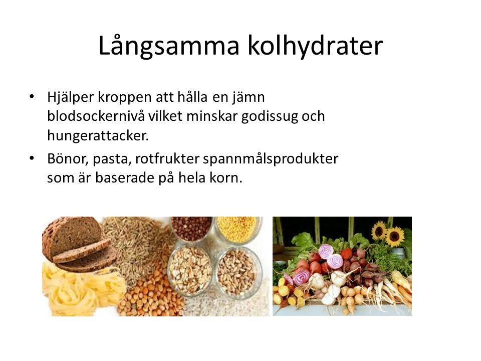 Långsamma kolhydrater Hjälper kroppen att hålla en jämn blodsockernivå vilket minskar godissug och hungerattacker.