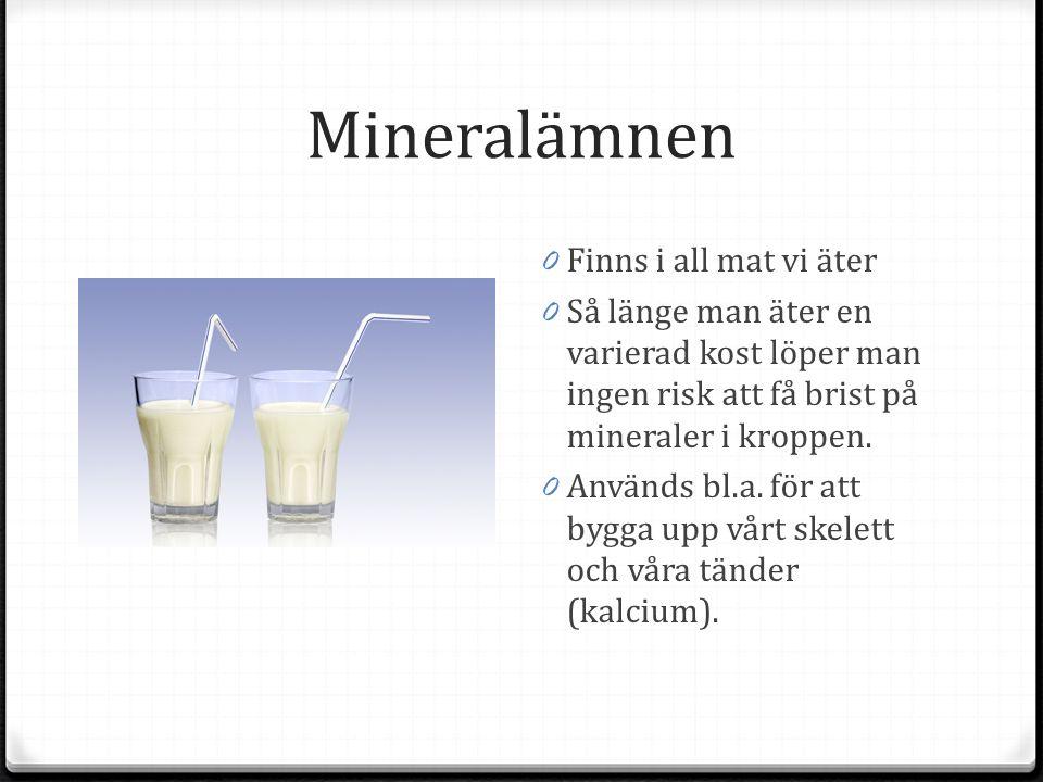 Mineralämnen 0 Finns i all mat vi äter 0 Så länge man äter en varierad kost löper man ingen risk att få brist på mineraler i kroppen.