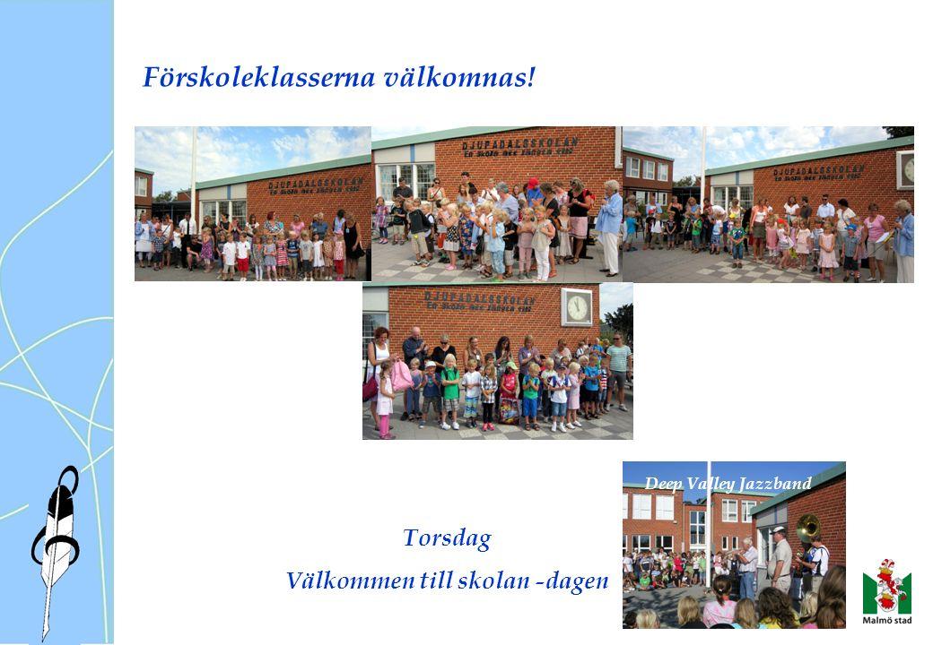 Förskoleklasserna välkomnas! Deep Valley Jazzband Torsdag Välkommen till skolan -dagen