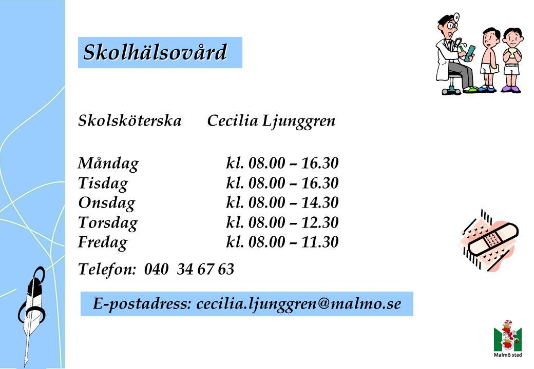 Skolsköterska Cecilia Ljunggren Måndagkl. 08.00 – 16.30 Tisdag kl.