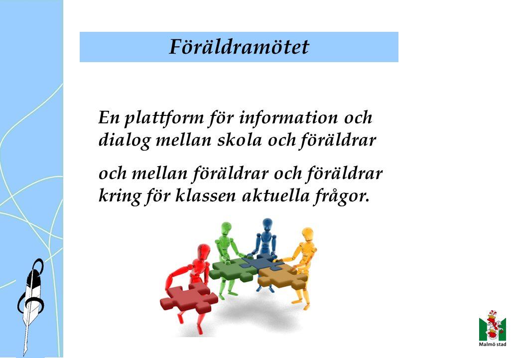 Föräldramötet En plattform för information och dialog mellan skola och föräldrar och mellan föräldrar och föräldrar kring för klassen aktuella frågor.