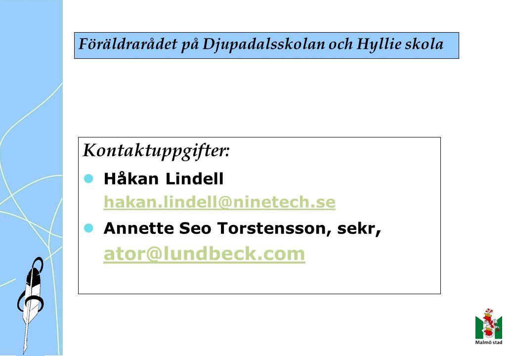 Kontaktuppgifter: Håkan Lindell hakan.lindell@ninetech.se Annette Seo Torstensson, sekr, ator@lundbeck.com Föräldrarådet på Djupadalsskolan och Hyllie skola