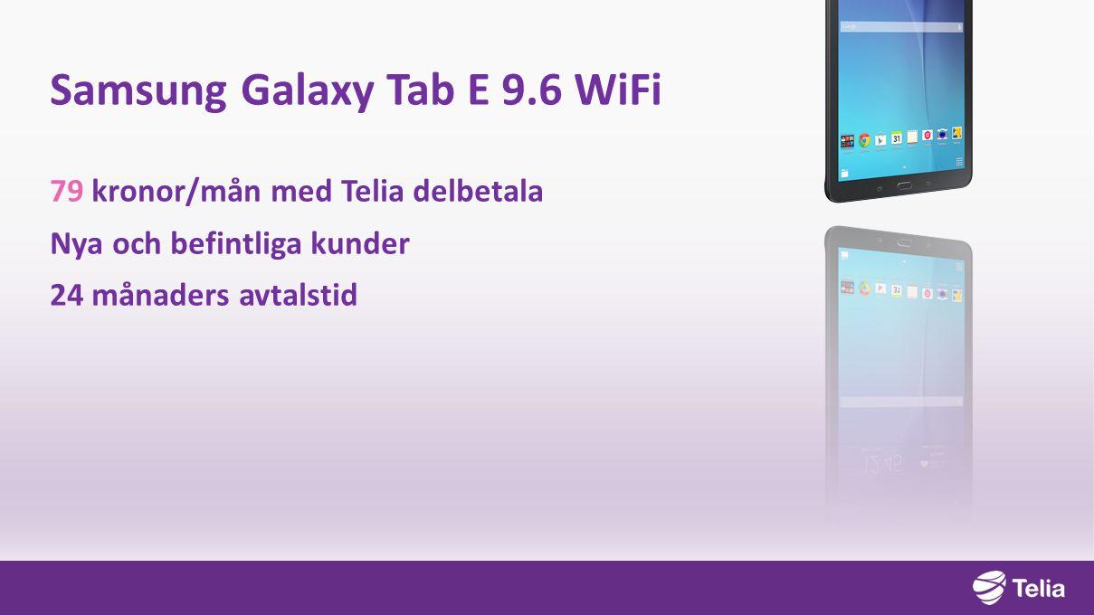 Samsung Galaxy Tab E 9.6 WiFi 79 kronor/mån med Telia delbetala Nya och befintliga kunder 24 månaders avtalstid