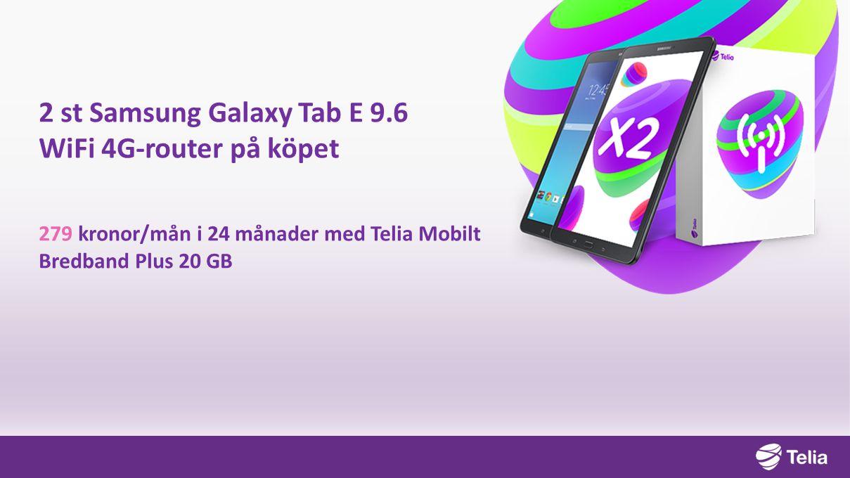 2 st Samsung Galaxy Tab E 9.6 WiFi 4G-router på köpet 279 kronor/mån i 24 månader med Telia Mobilt Bredband Plus 20 GB