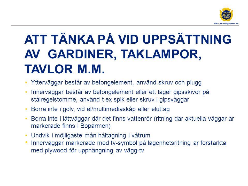 ATT TÄNKA PÅ VID UPPSÄTTNING AV GARDINER, TAKLAMPOR, TAVLOR M.M.