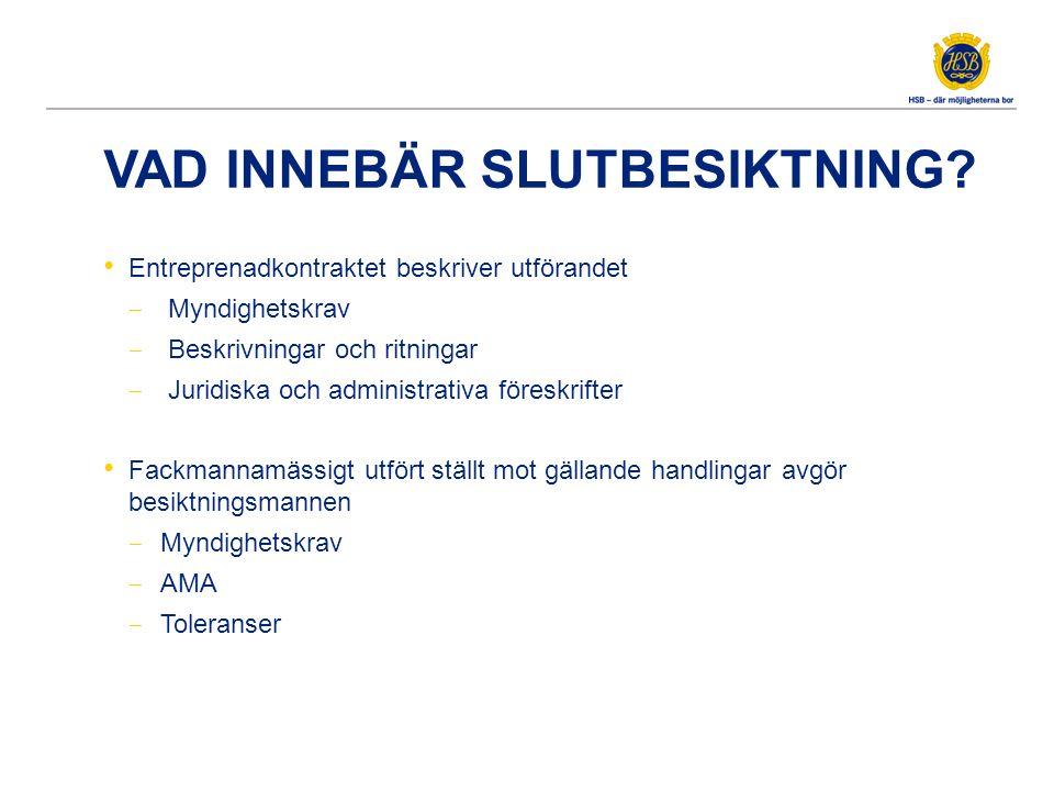 VAD INNEBÄR SLUTBESIKTNING.