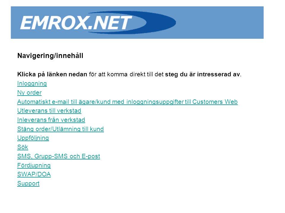 Site: www.emrox.net/supplier här loggar du in i Emrox Netwww.emrox.net/supplier