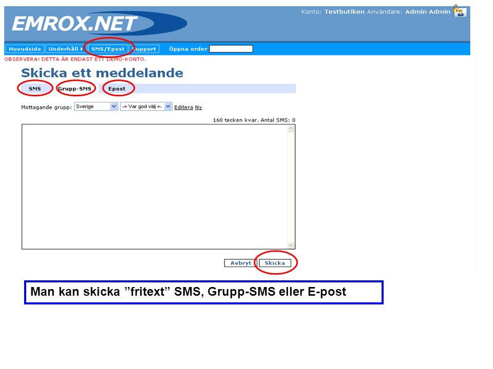 Man kan skicka fritext SMS, Grupp-SMS eller E-post