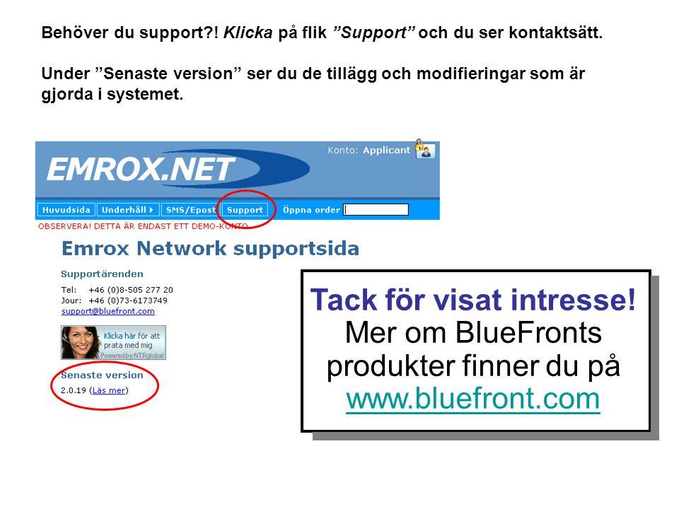 """Behöver du support?! Klicka på flik """"Support"""" och du ser kontaktsätt. Under """"Senaste version"""" ser du de tillägg och modifieringar som är gjorda i syst"""