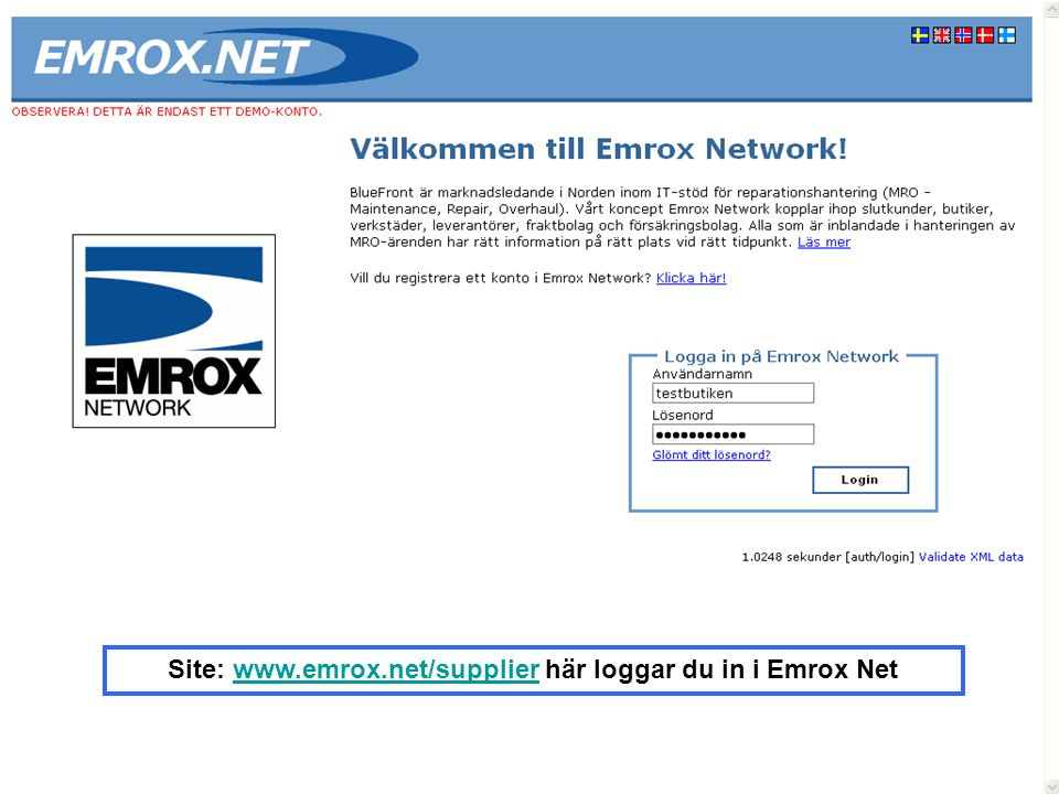 Site: www.emrox.net/supplier här loggar du in i Emrox Netwww.emrox.net/supplier