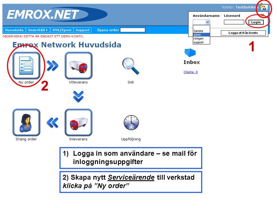 """2) Skapa nytt Serviceärende till verkstad klicka på """"Ny order"""" 1)Logga in som användare – se mail för inloggningsuppgifter 1 2"""