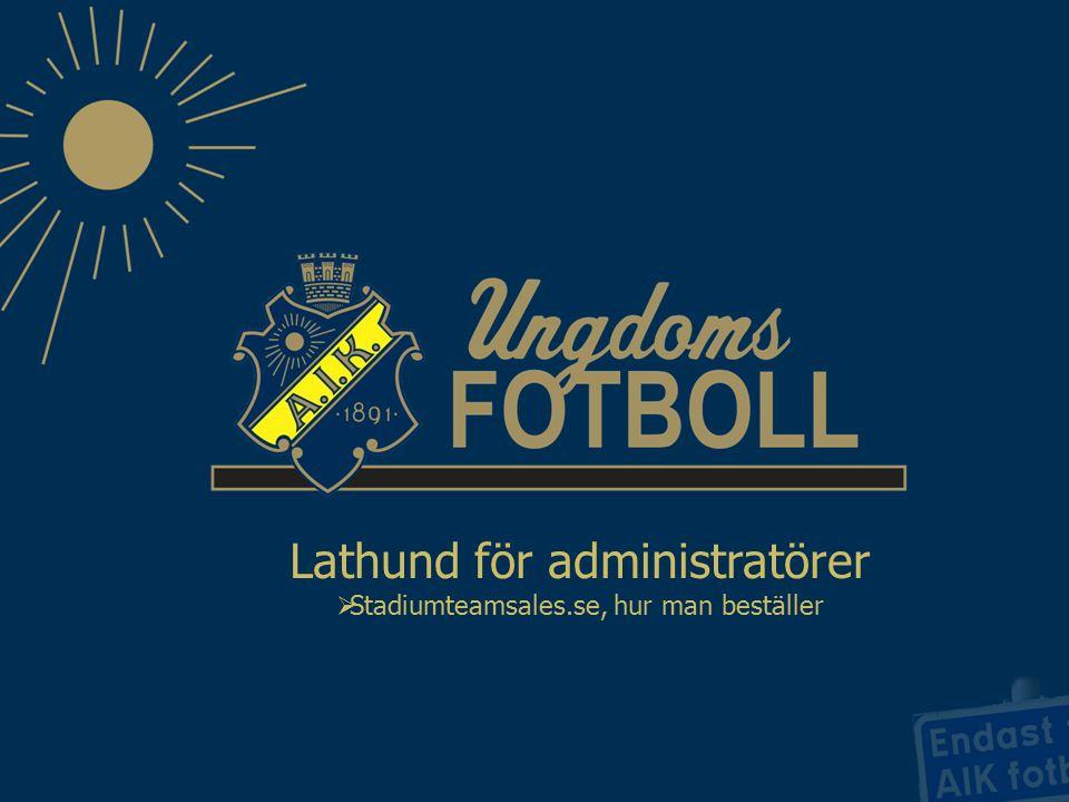 Lathund för administratörer  Stadiumteamsales.se, hur man beställer