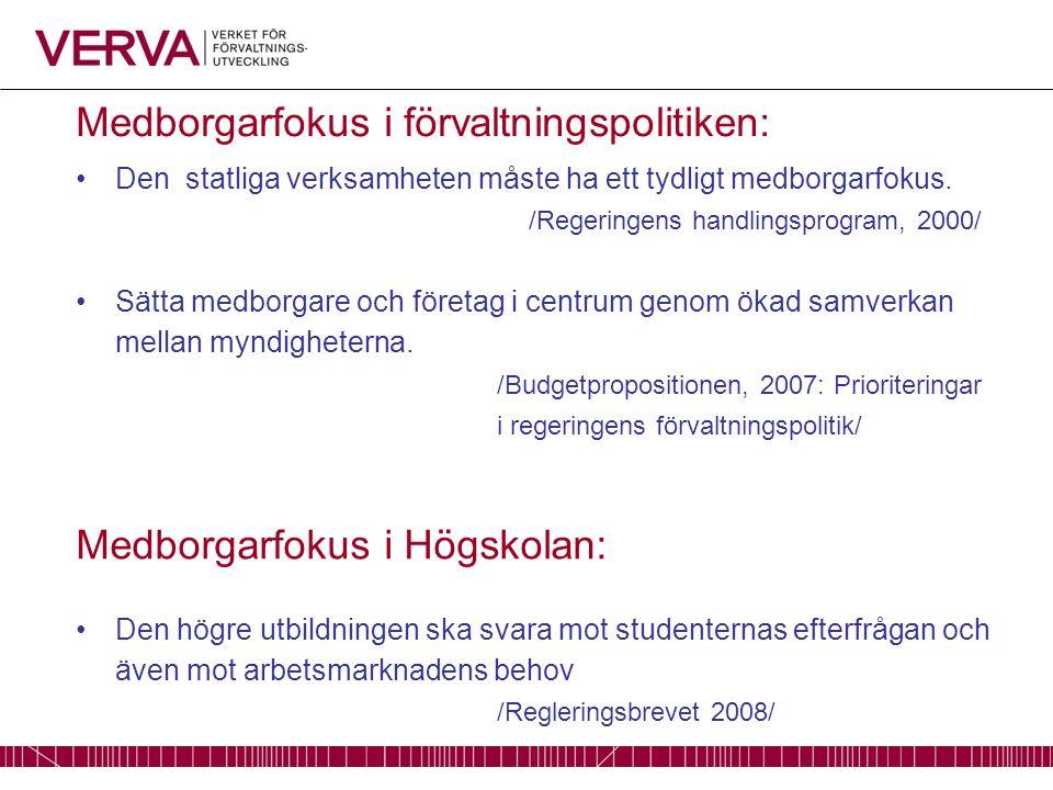 Medborgarfokus i förvaltningspolitiken: Den statliga verksamheten måste ha ett tydligt medborgarfokus.
