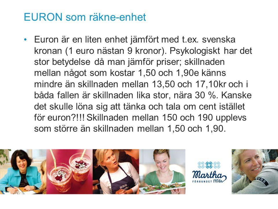 EURON som räkne-enhet Euron är en liten enhet jämfört med t.ex.