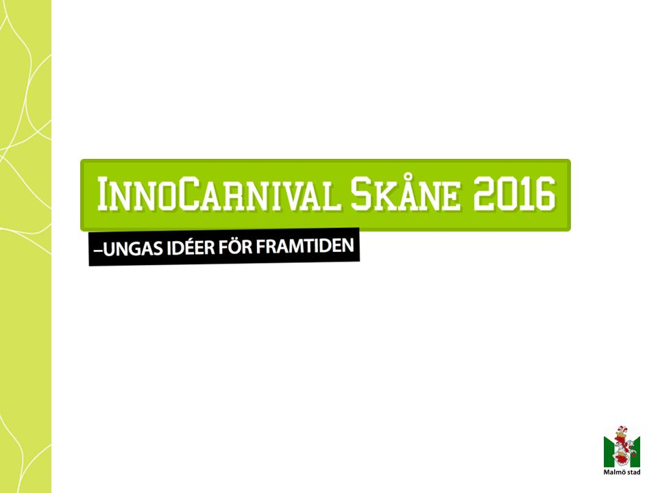 Innovationskarnevalen på Malmö Live 2016 20 maj kl. 10-18 21 maj kl. 10-16