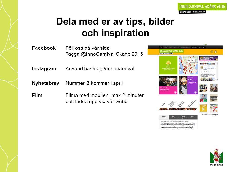 Dela med er av tips, bilder och inspiration FacebookFölj oss på vår sida Tagga @InnoCarnival Skåne 2016 InstagramAnvänd hashtag #innocarnival Nyhetsbrev Film Nummer 3 kommer i april Filma med mobilen, max 2 minuter och ladda upp via vår webb