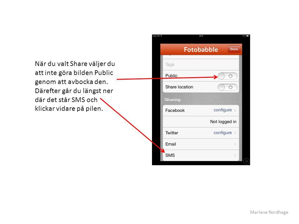 När du valt Share väljer du att inte göra bilden Public genom att avbocka den. Därefter går du längst ner där det står SMS och klickar vidare på pilen