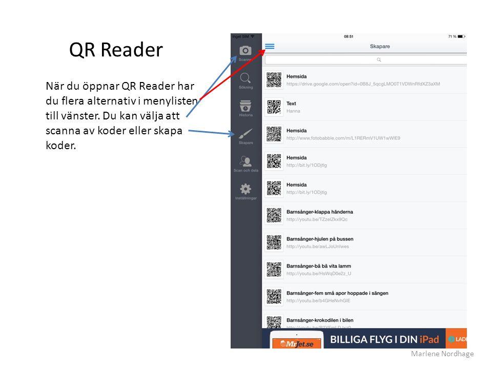 QR Reader När du öppnar QR Reader har du flera alternativ i menylisten till vänster. Du kan välja att scanna av koder eller skapa koder. Marlene Nordh