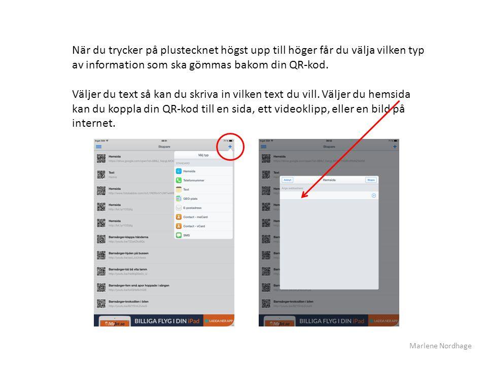 När du trycker på plustecknet högst upp till höger får du välja vilken typ av information som ska gömmas bakom din QR-kod. Väljer du text så kan du sk