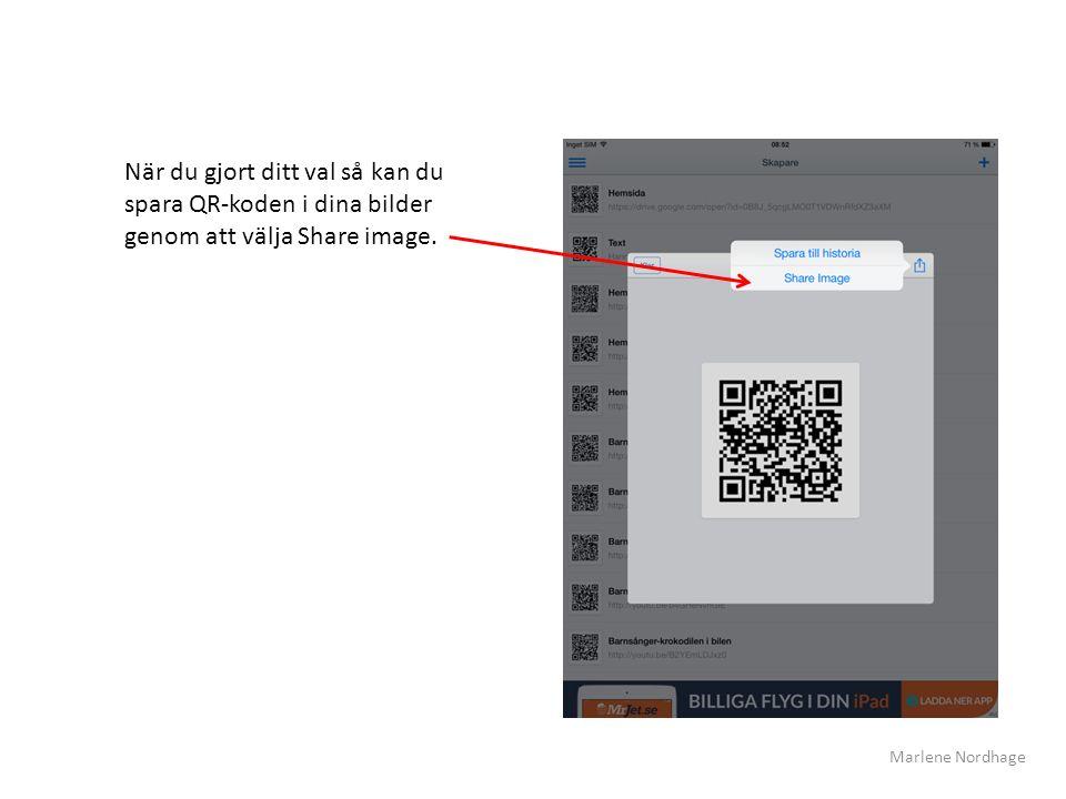 När du gjort ditt val så kan du spara QR-koden i dina bilder genom att välja Share image. Marlene Nordhage