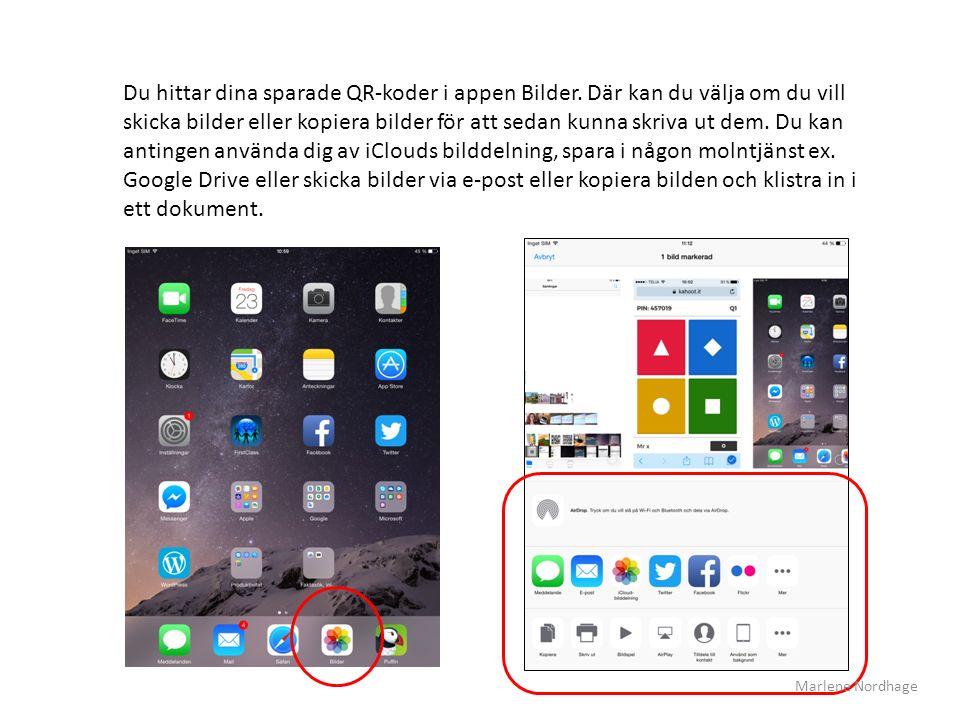 Du hittar dina sparade QR-koder i appen Bilder. Där kan du välja om du vill skicka bilder eller kopiera bilder för att sedan kunna skriva ut dem. Du k