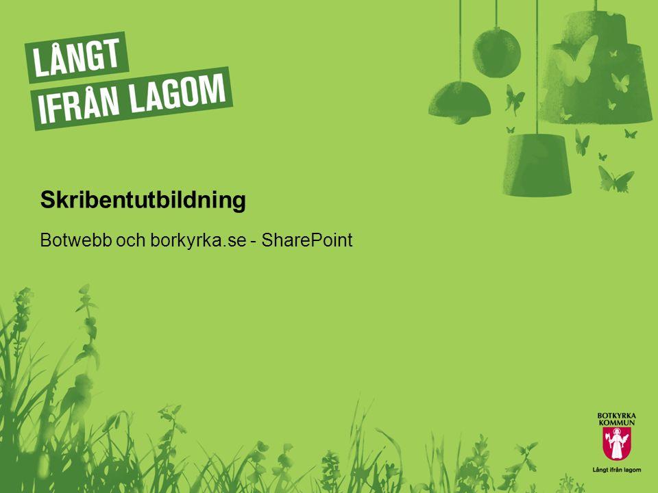 Skribentutbildning Botwebb och borkyrka.se - SharePoint