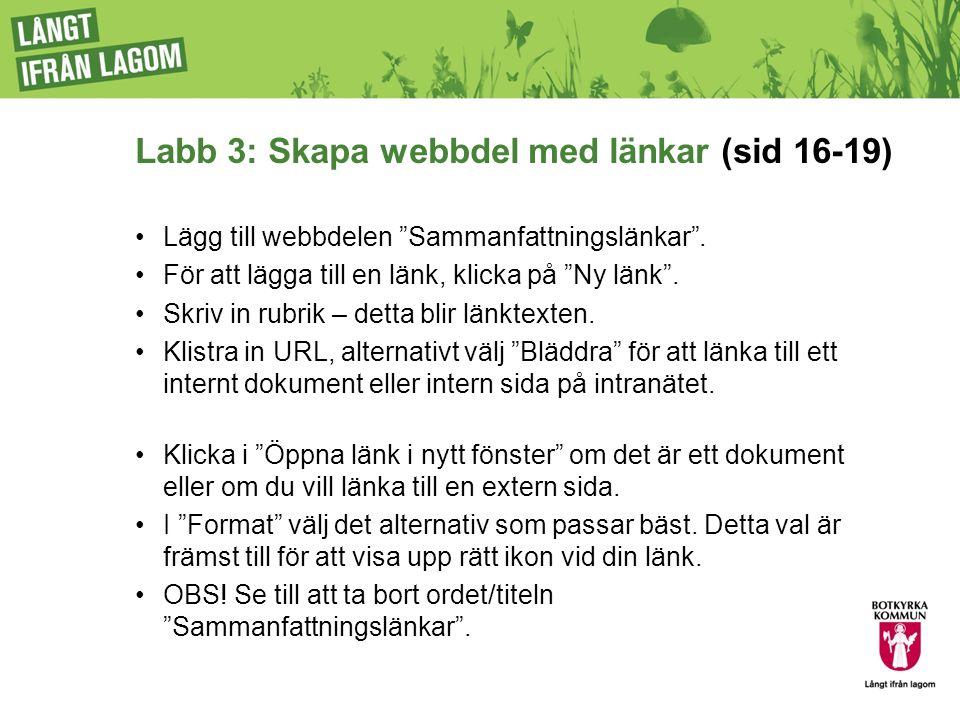 Labb 3: Skapa webbdel med länkar (sid 16-19) Lägg till webbdelen Sammanfattningslänkar .
