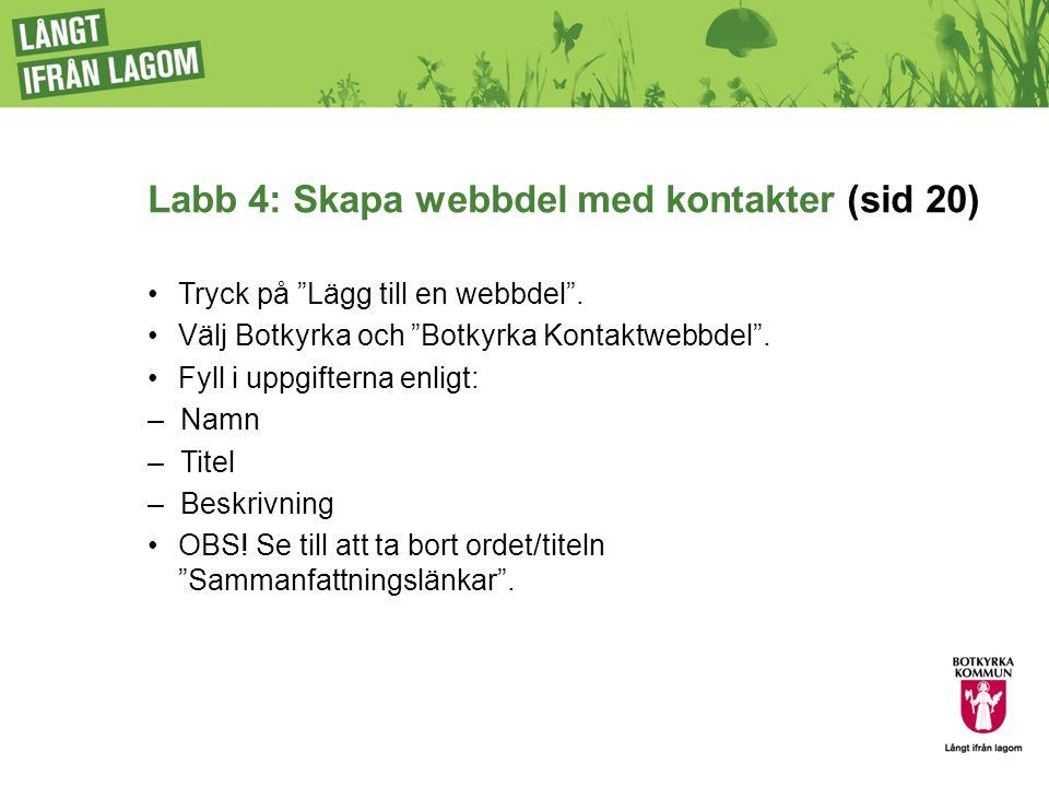 Labb 4: Skapa webbdel med kontakter (sid 20) Tryck på Lägg till en webbdel .