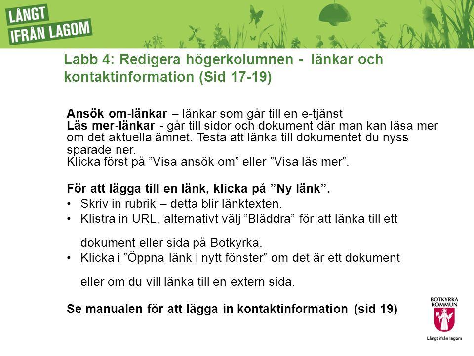 Labb 4: Redigera högerkolumnen - länkar och kontaktinformation (Sid 17-19) Ansök om-länkar – länkar som går till en e-tjänst Läs mer-länkar - går till sidor och dokument där man kan läsa mer om det aktuella ämnet.