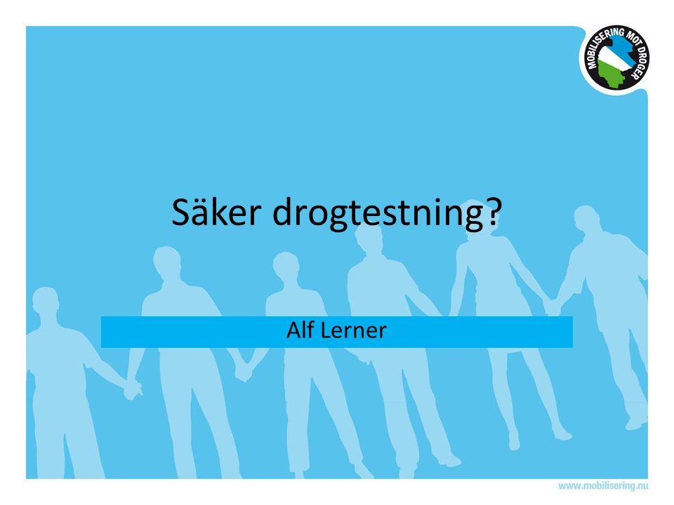 Säker drogtestning? Alf Lerner