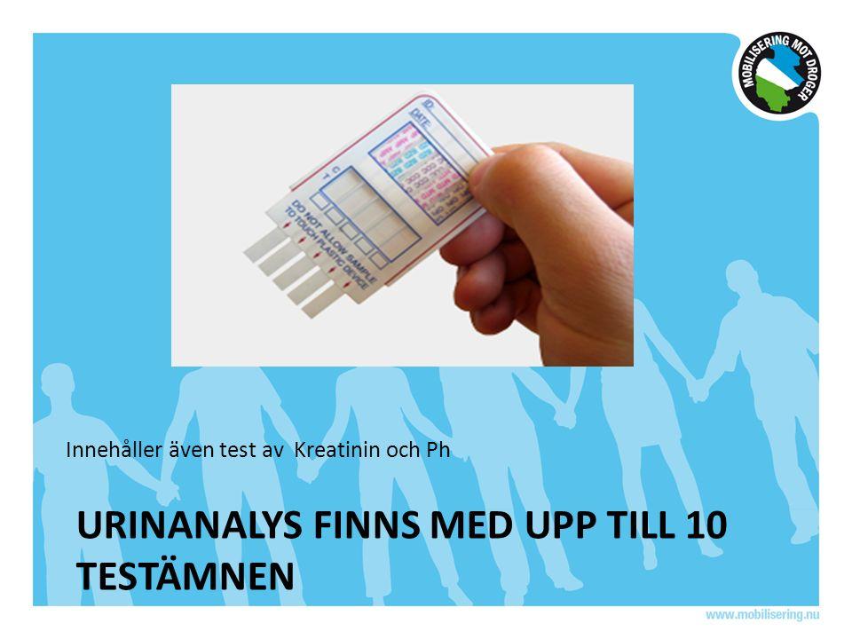 URINANALYS FINNS MED UPP TILL 10 TESTÄMNEN Innehåller även test av Kreatinin och Ph