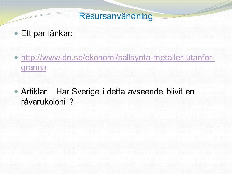 Ett par länkar: http://www.dn.se/ekonomi/sallsynta-metaller-utanfor- granna http://www.dn.se/ekonomi/sallsynta-metaller-utanfor- granna Artiklar.