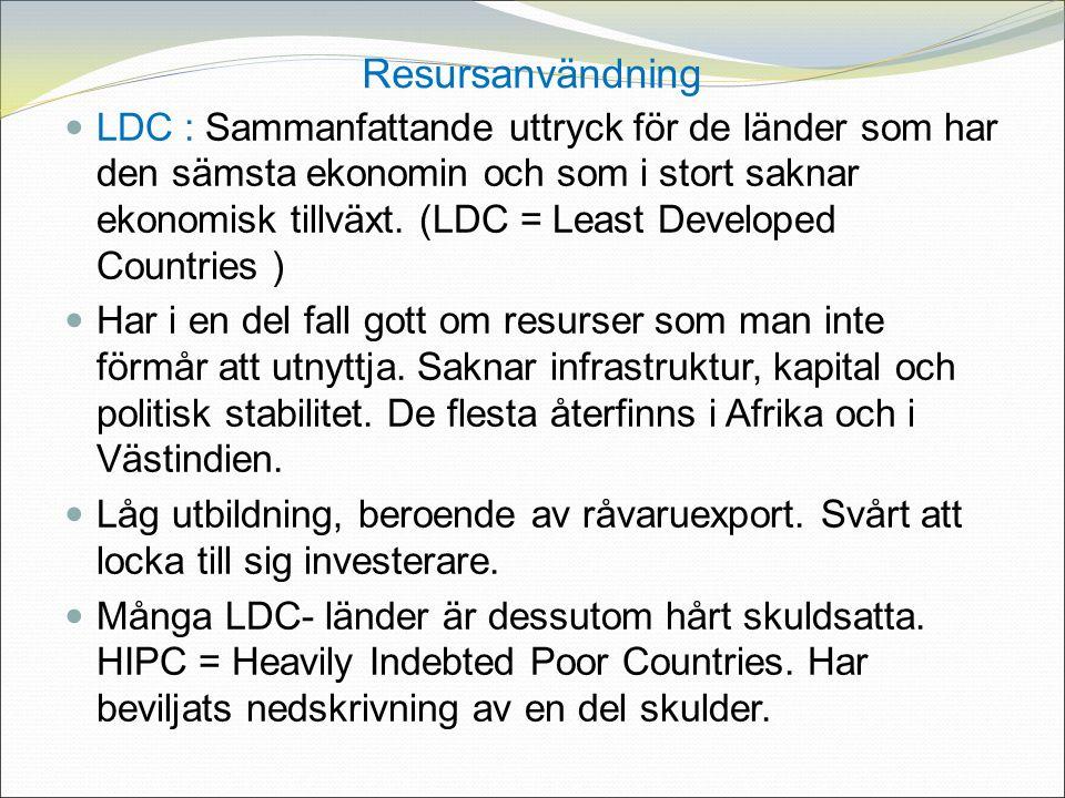 Resursanvändning LDC : Sammanfattande uttryck för de länder som har den sämsta ekonomin och som i stort saknar ekonomisk tillväxt.
