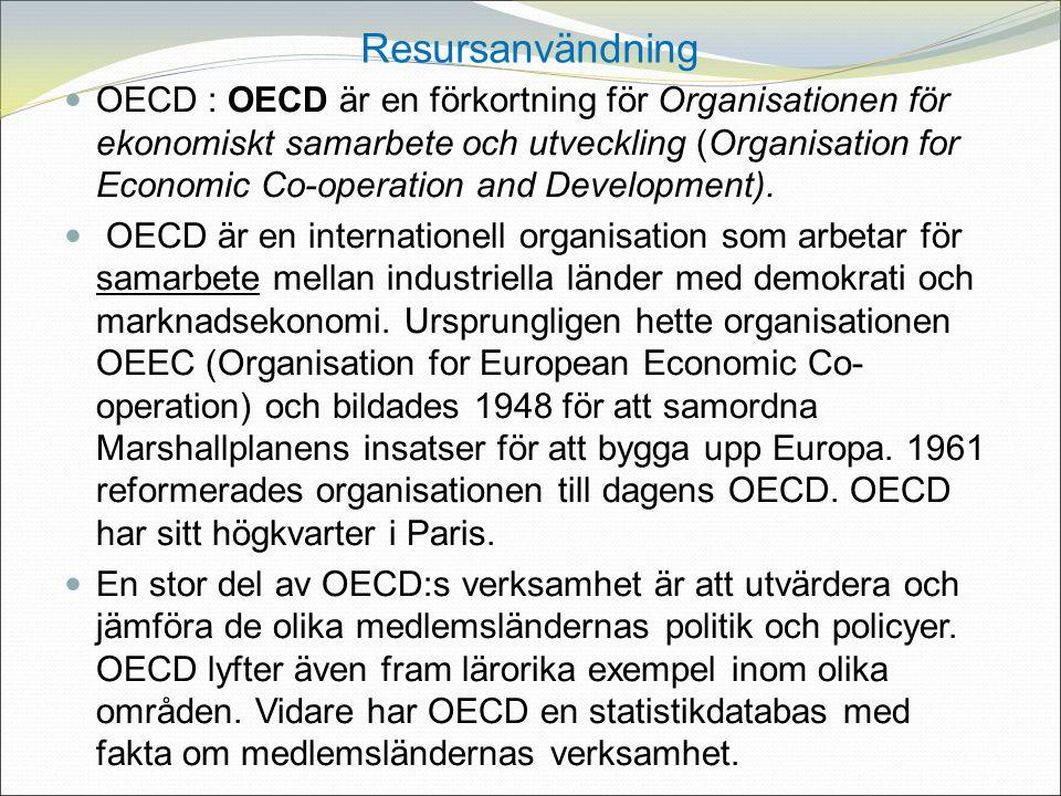 OECD : OECD är en förkortning för Organisationen för ekonomiskt samarbete och utveckling (Organisation for Economic Co-operation and Development).