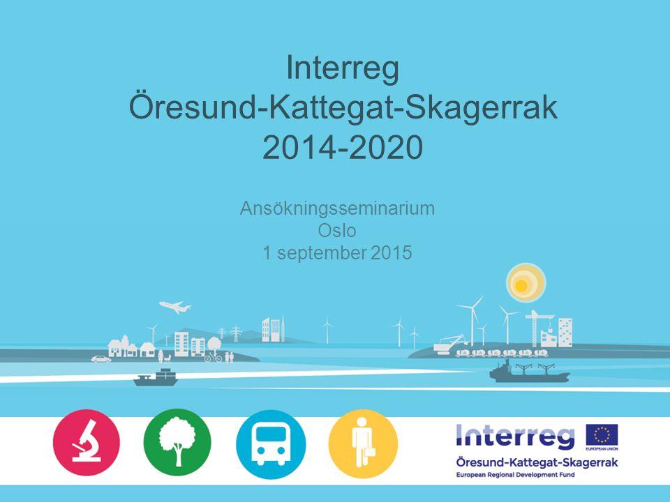 Interreg Öresund-Kattegat-Skagerrak 2014-2020 Ansökningsseminarium Oslo 1 september 2015
