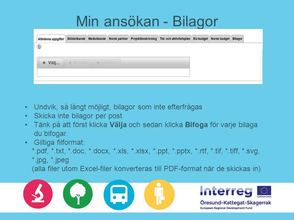 Min ansökan - Bilagor Undvik, så långt möjligt, bilagor som inte efterfrågas Skicka inte bilagor per post Tänk på att först klicka Välja och sedan klicka Bifoga för varje bilaga du bifogar.