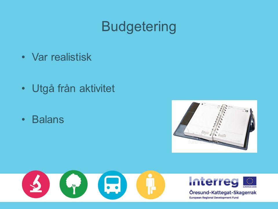 Budgetering Var realistisk Utgå från aktivitet Balans