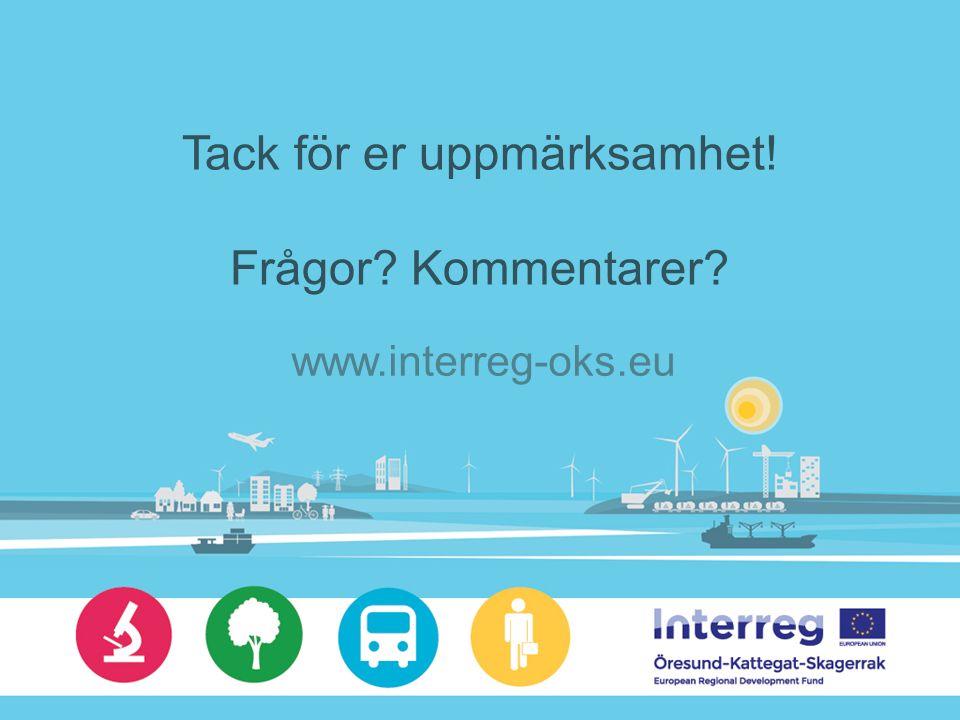 Tack för er uppmärksamhet! Frågor Kommentarer www.interreg-oks.eu