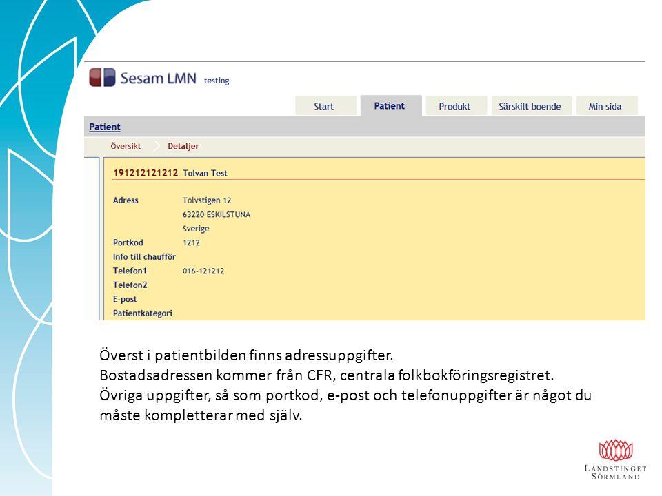 Överst i patientbilden finns adressuppgifter. Bostadsadressen kommer från CFR, centrala folkbokföringsregistret. Övriga uppgifter, så som portkod, e-p