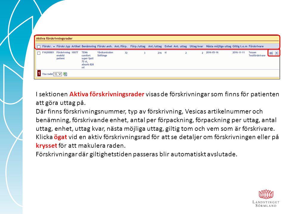 I sektionen Aktiva förskrivningsrader visas de förskrivningar som finns för patienten att göra uttag på. Där finns förskrivningsnummer, typ av förskri