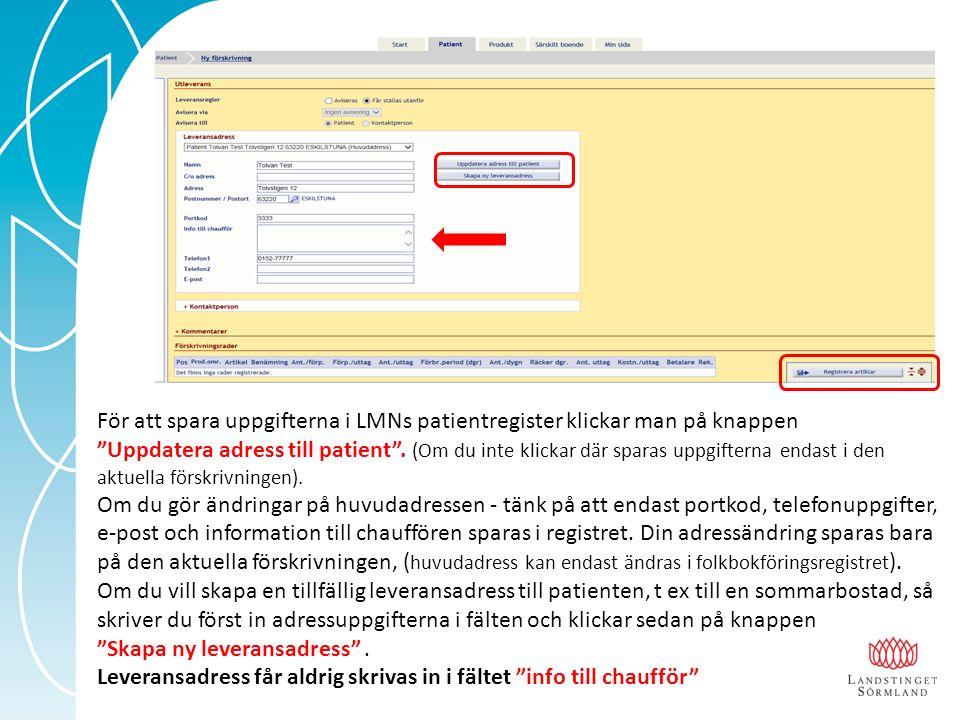 """För att spara uppgifterna i LMNs patientregister klickar man på knappen """"Uppdatera adress till patient"""". (Om du inte klickar där sparas uppgifterna en"""