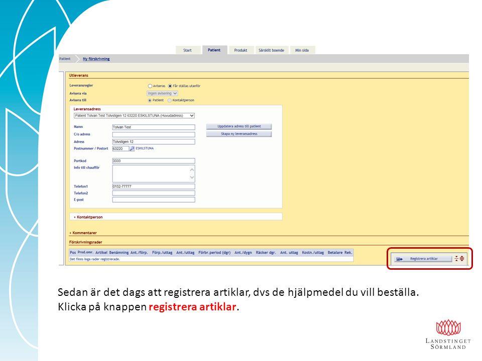 Sedan är det dags att registrera artiklar, dvs de hjälpmedel du vill beställa. Klicka på knappen registrera artiklar.